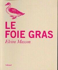 Le foie gras - Elvira Masson - Livre