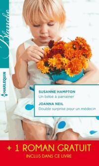 Un bébé à parrainer / Double surprise pour un médecin - Susanne Hampton - Livre