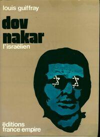 Dov Nakar, l'israëlien. - Louis Guiffray - Livre