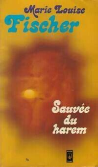 Sauvée du harem - Marie-Louise Fischer - Livre