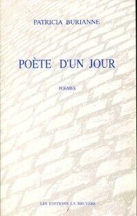 Poète d'un jour - Patricia Burianne - Livre
