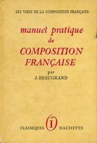 Manuel pratique de composition francais Tome I - J. Beaugrand - Livre