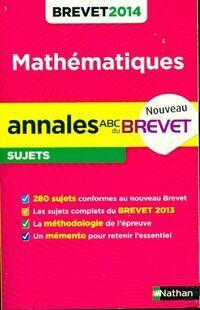 Annales brevet 2014 mathématiques (sujets) - Carole Feugère - Livre