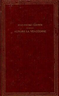 Aurore la vendéenne - Jean-Pierre Cartier - Livre