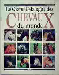 Le grand catalogue des chevaux du monde - Jean-François Ballereau - Livre