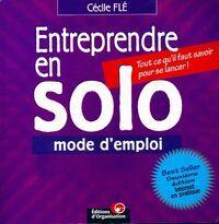 Entreprendre en solo. Mode d'emploi - Cécile Flé - Livre