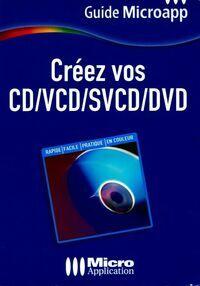 Créez vos CD/VCD/SVCD/DVD - Francis Touguay - Livre