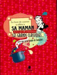 Le livre de cuisine à offrir à sa maman - Raphaële Vidaling - Livre