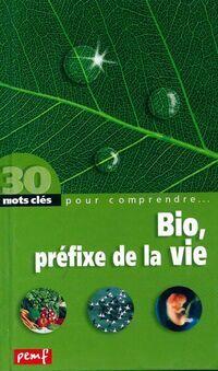 Bio, préfixe de la vie - Robert Poitrenaud - Livre