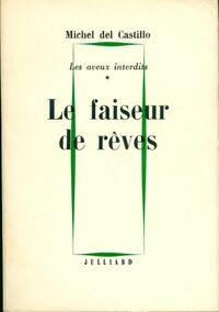 Les aveux interdits Tome I : Le faiseur de rêves - Michel Del Castillo - Livre