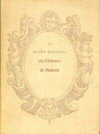 Le musée national du Château de Maisons - Collectif - Livre