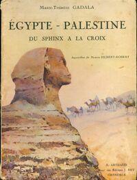 Egypte - Palestine. Du sphinx à la croix - Marie-Thèrèse Gadala - Livre