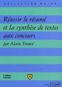 Réussir le résumé et la synthèse de textes aux concours - Alain Trouvé - Livre