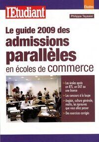 Le guide des admissions parallèles en écoles de commerece - Philippe Teyssier - Livre