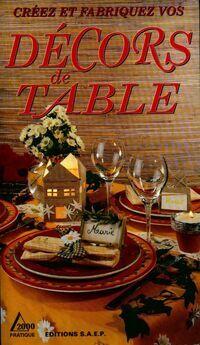 Créez et fabriquez vos décors de table - Marie-France Annasse - Livre