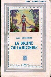 La brune ou la blonde ?... - Julie Dangennes - Livre