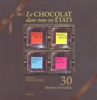 Le chocolat dans tous ses états : 30 recettes irrésistibles - Karine Descamps - Livre