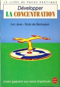 Développer la concentration - Pierre Berloquin - Livre
