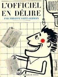 L'officiel en délire - Philippe Saint Germain - Livre