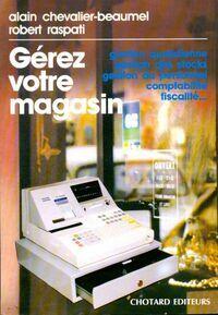 Gérez votre magasin - Alain Chevalier-Beaumel - Livre