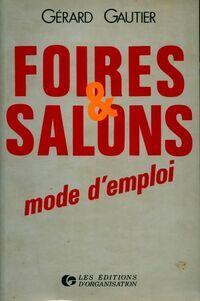 Foires et salons. Mode d'emploi - Gérard Gautier - Livre