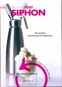 Tout siphon. 30 recettes de mousses et d'espumas - Jean-Charles Karmann - Livre