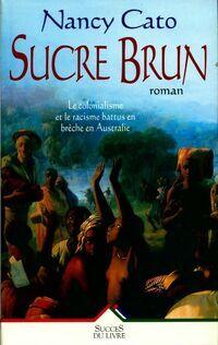 Sucre brun - Nancy Cato - Livre