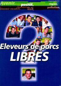 Éleveurs de porcs, libres ? - Didier Lecat - Livre