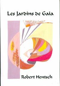 Les jardins de Gaia - Robert Hentsch - Livre