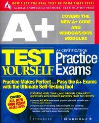 A+ certification test yourself practice exams - Collectif - Livre