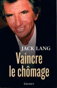 Vaincre le chômage - Jack Lang - Livre