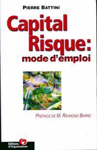 Capital risque. Mode d'emploi - Pierre Battini - Livre