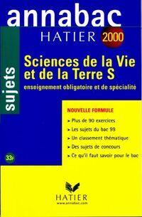 Sciences de la vie et de la terre Terminale S : Sujets 2000 - Jean-Claude Hervé - Livre