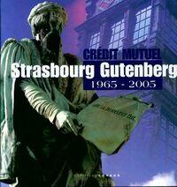 Crédit mutuel Strasbourg Gutenberg 1965-2005 - Collectif - Livre