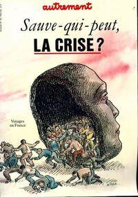 Sauve-qui-peut, la crise ? - Collectif - Livre