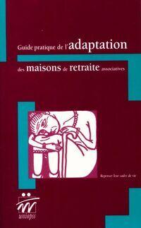 Guide pratique de l'adaptation des maisons de retraite associatives - Jean Jallaguier - Livre