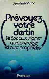 Prévoyez votre destin - Jean-Louis Victor - Livre