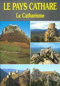 Le pays cathare. Le Catharisme - Didier Poux - Livre