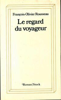 Le regard du voyageur - François-Olivier Rousseau - Livre