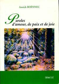 Paroles d'amour de paix et de joie - Annick Boënnec - Livre