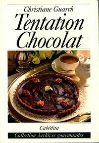 Tentation chocolat - Christianne Guarch - Livre