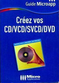 Créez vos CD/VCD/SVCD/DVD - François Lejoyeux - Livre