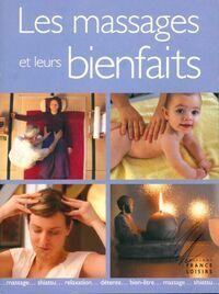 Les massages et leurs bienfaits - Catherine Vigneau - Livre