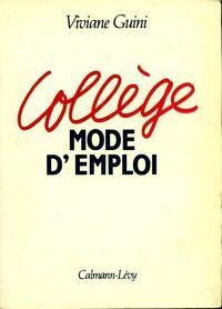 Collège. Mode d'emploi - Viviane Guini - Livre