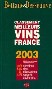 Le classement des meilleurs vins de france. 2003 - Michel Bettane - Livre