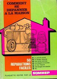 Comment se dépanner à la maison. 50 réparations faciles - Collectif - Livre