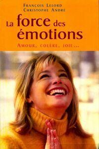 La force des émotions. Amour, colère, joie - François Lelord - Livre
