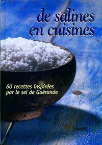 De salines en cuisines. 60 recettes inspirées par le sel de Guérande - François Midavaine - Livre