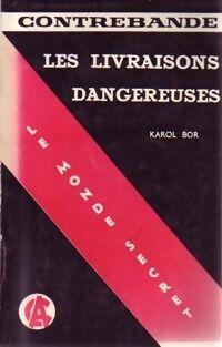 Les livraisons dangereuses - Karol Bor - Livre
