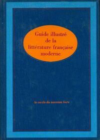 Guide illustré de la littérature française moderne - Marcel Girard - Livre